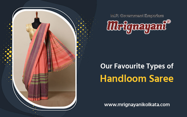 Our Favourite Types of Handloom Saree