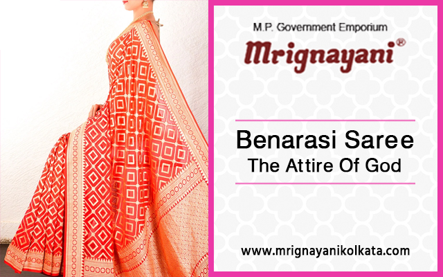 Benarasi Saree :The Attire Of God