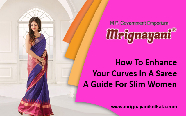 How To Enhance Your Curves In A Saree: A Guide For Slim Women